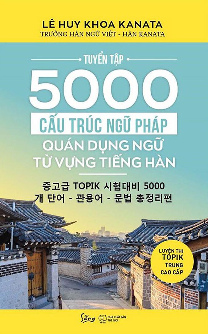 Tuyển Tập 5000 Cấu Trúc Ngữ Pháp – Quán Dụng Ngữ – Từ Vựng Tiếng Hàn