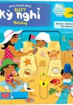 Sách Chuyển Động - Busy - Holiday - Kỳ Nghỉ