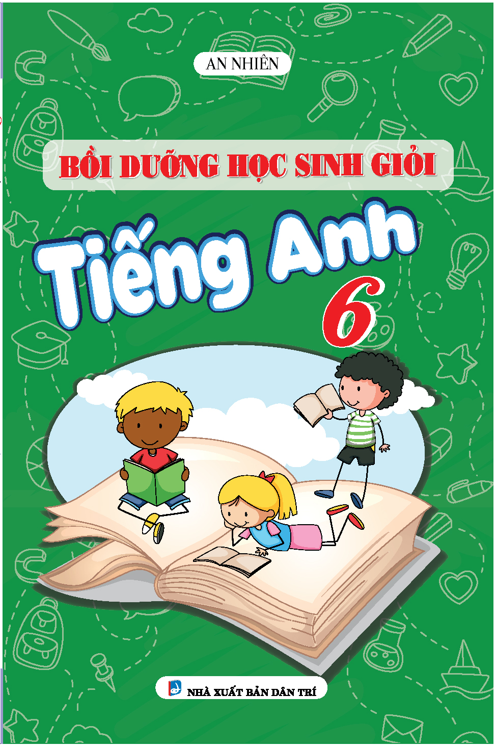 Bồi Dưỡng Học Sinh Giỏi Tiếng Anh 6 ( Theo Chương Trình Mới )