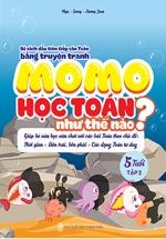 Momo Học Toán Như Thế Nào 5 Tuổi - Tập 2