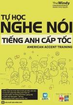 Tự Học Nghe Nói Tiếng Anh Cấp Tốc - American Accent Training