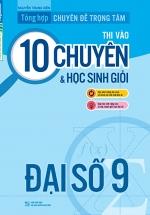 Tổng Hợp Chuyên Đề Trọng Tâm Thi Vào 10 Chuyên Và Học Sinh Giỏi - Đại Số 9