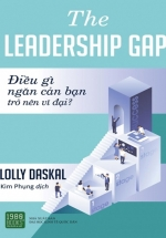 The Leadership Gap - Điều Gì Ngăn Cản Bạn Trở Nên Vĩ Đại ?