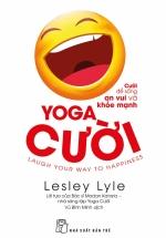 Yoga Cười - Cười Để Sống An Vui Và Khỏe Mạnh