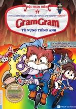 Gram Gram – Đội Thám Hiểm Từ Vựng Tiếng Anh (Tập 2)