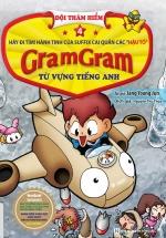 Gram Gram – Đội Thám Hiểm Từ Vựng Tiếng Anh (Tập 4)
