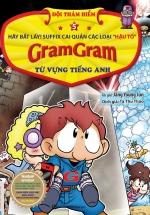 Gram Gram – Đội Thám Hiểm Từ Vựng Tiếng Anh (Tập 5)