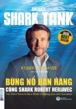 American Shark Tank: Bùng Nổ Bán Hàng Cùng Shark Robert Herjavec