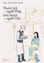Thanh Lịch Như Người Pháp Hiếu Khách Như Người Việt