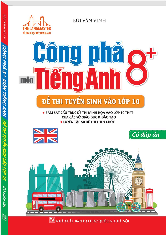 Công Phá 8+ Môn Tiếng Anh Đề Thi Tuyển Sinh Vào Lớp 10