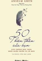 50 Thiên Thần Của Bạn - Giải Phóng Bản Thân Khỏi Buồn Phiền Và Cô Đơn