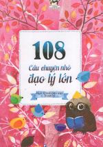 108 Câu Chuyện Nhỏ Đạo Lý Lớn Tập 1