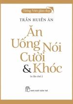 Ăn, Uống, Nói, Cười & Khóc - Tiếng Việt Giàu Đẹp