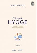 Cảm Giác Hygge- Về Ánh Sáng, Sự Ấm Áp Và Những Điều Bí Mật Khác