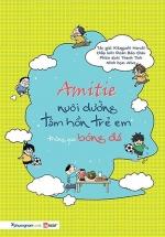 Amitie: Nuôi Dưỡng Tâm Hồn Trẻ Em Thông Qua Bóng Đá