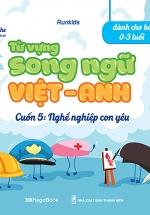 Từ Vựng Song Ngữ Việt Anh Cuốn 5: Nghề Nghiệp Con Yêu