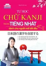 Tự Học Chữ Kanji Trong Tiếng Nhật Dành Cho Người Mới Bắt Đầu