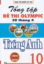 Tổng Tập Đề Thi Olympic 30 Tháng 4 Môn Tiếng Anh Lớp 10 (Từ Năm 2014 Đến Năm 2018)