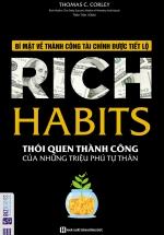Rich Habits - Bí Mật Về Thành Công Tài Chính Được Tiết Lộ - Thói Quen Thành Công Của Những Triệu Phú Tự Thân