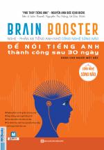 Brain Booster - Để Nói Tiếng Anh Thành Công Sau 30 Ngày Dành Cho Người Mất Gốc