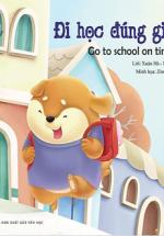 Truyện Tranh Đồng Thoại - Đi Học Đúng Giờ - Go To School On Time (Song Ngữ Việt - Anh)