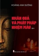 Nhân Quả Và Phật Pháp Nhiệm Màu - Tập 1