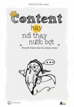 Content Hay Nói Thay Nước Bọt - Bí Quyết Thành Công Của Content Creator