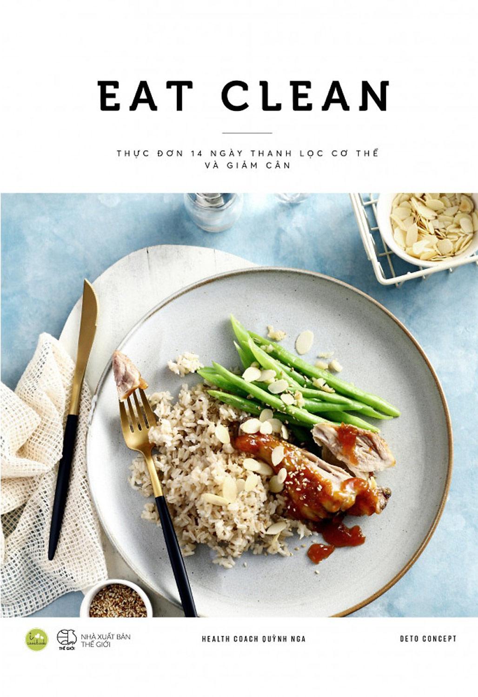 Eat Clean - Thực Đơn 14 Ngày Thanh Lọc Cơ Thể Và Giảm Cân