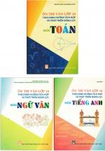 Combo Ôn Thi Vào Lớp 10 Theo Định Hướng Tích Hợp Và phát Triển Năng Lực - Môn Toán + Ngữ Văn + Tiếng Anh