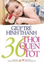 Giúp Trẻ Hình Thành 36 Thói Quen Tốt