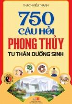 750 Câu Hỏi Phong Thủy Tu Thân Dưỡng Sinh