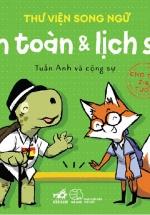 Thư Viện Song Ngữ - An Toàn Và Lịch Sự ( Cho Trẻ 2-6 tuổi)