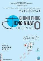 Chinh Phục Tiếng Nhật Từ Con Số 0 Tập 2