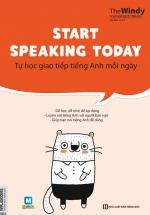 Start Speaking Today – Tự Học Tiếng Giao Tiếp Anh Mỗi Ngày