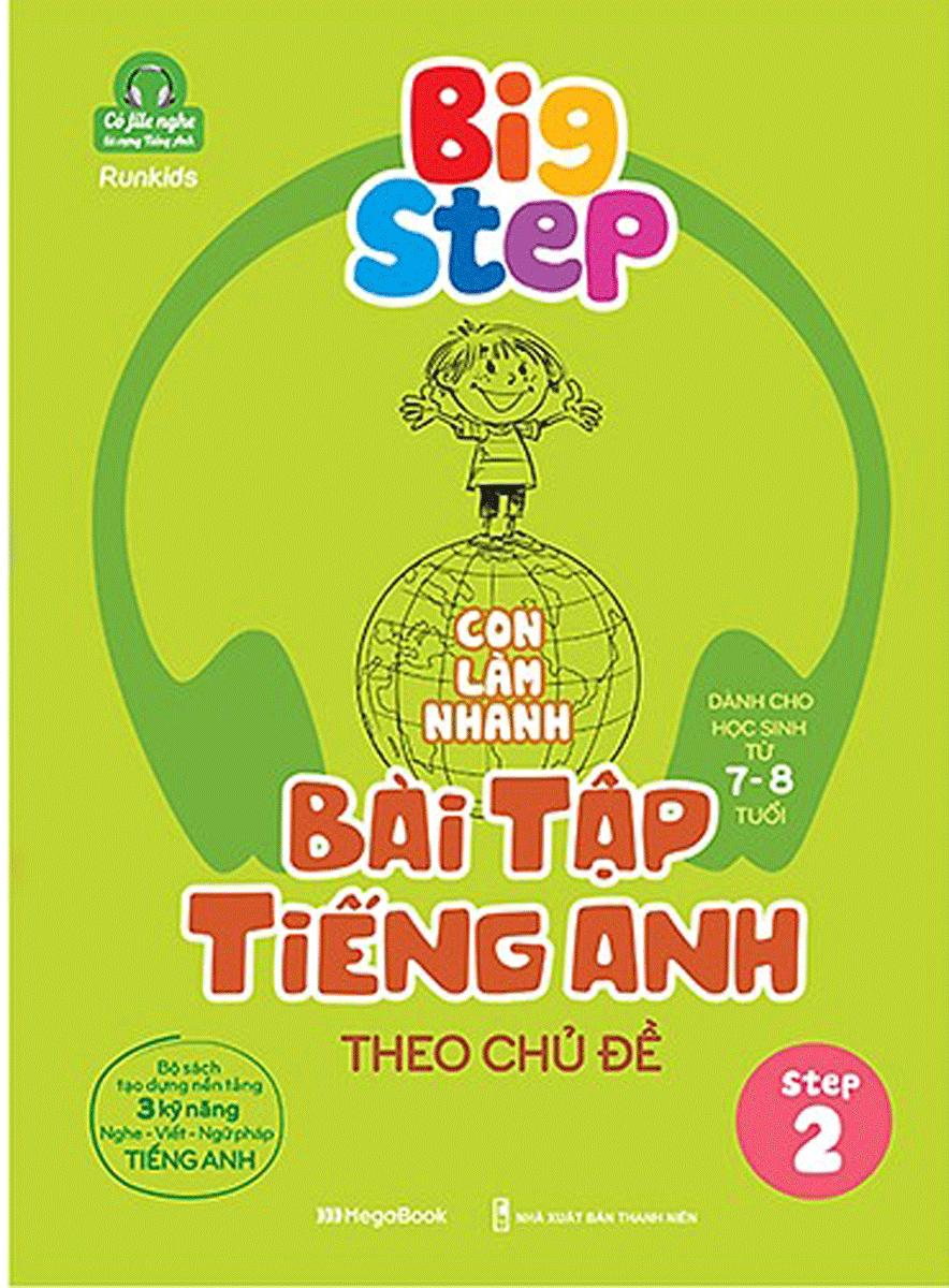 Big Step - Con Làm Nhanh Bài Tập Tiếng Anh Theo Chủ Đề Step 2