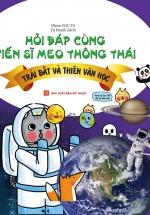 Hỏi Đáp Cùng Tiến Sĩ Meo Thông Thái - Trái Đất Và Thiên Văn Học