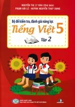 Bộ Đề Kiểm Tra, Đánh Giá Năng Lực Tiếng Việt 5 Tập 2