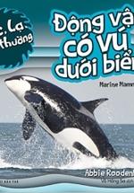 Bộ Sách Độc, Lạ, Phi Thường - Động Vật Có Vú Dưới Biển