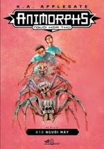 Animorphs - Người Hóa Thú - Tập 10: Người Máy