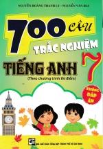 700 Câu Trắc Nghiệm Tiếng Anh 7 Theo Chương Trình Thí Điểm (Không Đáp Án)