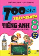 700 Câu Trắc Nghiệm Tiếng Anh 8 Theo Chương Trình Thí Điểm (Không Đáp Án)