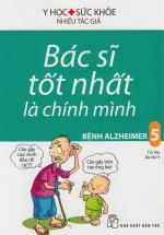 Bác Sĩ Tốt Nhất Là Chính Mình 5 - Bệnh Alzheimer