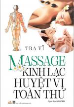 Massage Kinh Lạc Huyệt Vị Toàn Thư