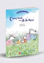 Bộ Sách Giáo Dục Sớm Dành Cho Trẻ Em Từ 2-8 Tuổi - Chúng Mình Đã Cùng Nhau Đi Dã Ngoại