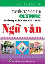 Tuyển Tập Đề Thi Olympic 30 Tháng 4 Lần Thứ XXI - 2015 Ngữ Văn