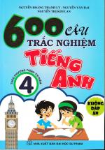 600 Câu Trắc Nghiệm Tiếng Anh 4 ( Theo Chương Trình Thí Điểm ) - Không Đáp Án