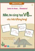 Nào, Ta Cùng Học Vẽ… Các Loài Khủng Long!