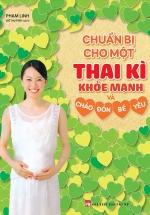 Chuẩn Bị Cho Một Thai Kì Khỏe Mạnh Và Chào Đón Bé Yêu