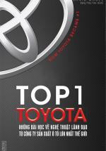 Top 1 Toyota – Những Bài Học Về Nghệ Thuật Lãnh Đạo Từ Công Ty Sản Xuất Ô Tô Lớn Nhất Thế Giới