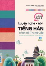 Luyện Nghe – Nói Tiếng Hàn Trình Độ Trung Cấp